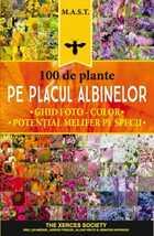 100 de plante pe placul albinelor. Editura MAST