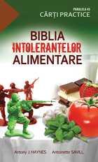 Biblia intoleranţelor alimentare. Editura Paralela 45