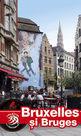 Bruxelles şi Bruges. Editura AdLibri