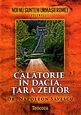 Călătorie în Dacia, țara zeilor. Editura Teocora
