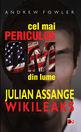 Cel mai periculos om din lume: Julian Assange – Wikileaks. Editura Paralela 45
