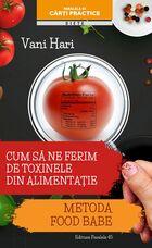Cum să ne ferim de toxinele din alimentaţie. Editura Paralela 45