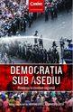 Democraţia sub asediu. Editura Corint