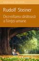 Dezvoltarea sănătoasă a fiinţei umane. Editura Univers Enciclopedic