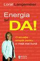 Energia lui... DA!. Editura Amsta Publishing