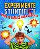 Experimente ştiinţifice care te lasă cu gura căscată. Editura Corint