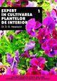 Expert în cultivarea plantelor de interior – Vol. 1. Editura