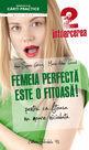 Femeia perfectă este o fiţoasă! (2) - Întoarcerea. Editura