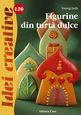 Figurine din turtă dulce. Editura Casa