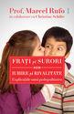 Fraţi şi surori sau iubire şi rivalitate. Editura Philobia