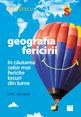 Geografia fericirii. Editura Niculescu