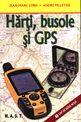 Hărţi, busole şi GPS-uri. Editura MAST