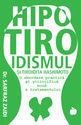 Hipotiroidismul şi tiroidita Hashimoto. Editura Benefica
