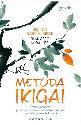 Ikigai: Secrete japoneze pentru o viaţă lungă şi fericită. Editura Humanitas
