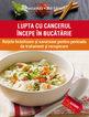 Lupta cu cancerul începe în bucătărie. Editura