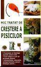 Mic tratat de creştere a pisicilor. Editura MAST