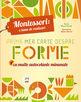Montessori: Prima mea carte despre forme. Editura Meteor Publishing