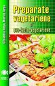 Copertă carte: Preparate vegetariene şi ovo-lacto-vegetariene