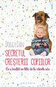 Secretul creşterii copiilor. Editura Philobia