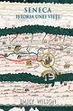 Seneca: Istoria unei vieţi. Editura Seneca