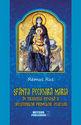 Sfânta Fecioară Maria în tradiţia pioasă a creştinilor primelor veacuri. Editura Meteor Press