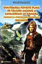 Uimitoarea poveste plină de tâlcuri ascunse a cavalerului cu armură ruginită. Editura Shambala